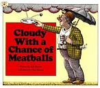 'Cloudy With a Chance of Meatballs' by Judi Barrett (1941-), 1978