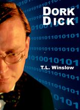 'Dork Dick' by T.L. Winslow (TLW) (1953-), 1999