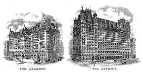Waldorf Hotel (1893) and Astoria Hotel (1897)
