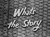 'Whats the Story', 1951-5